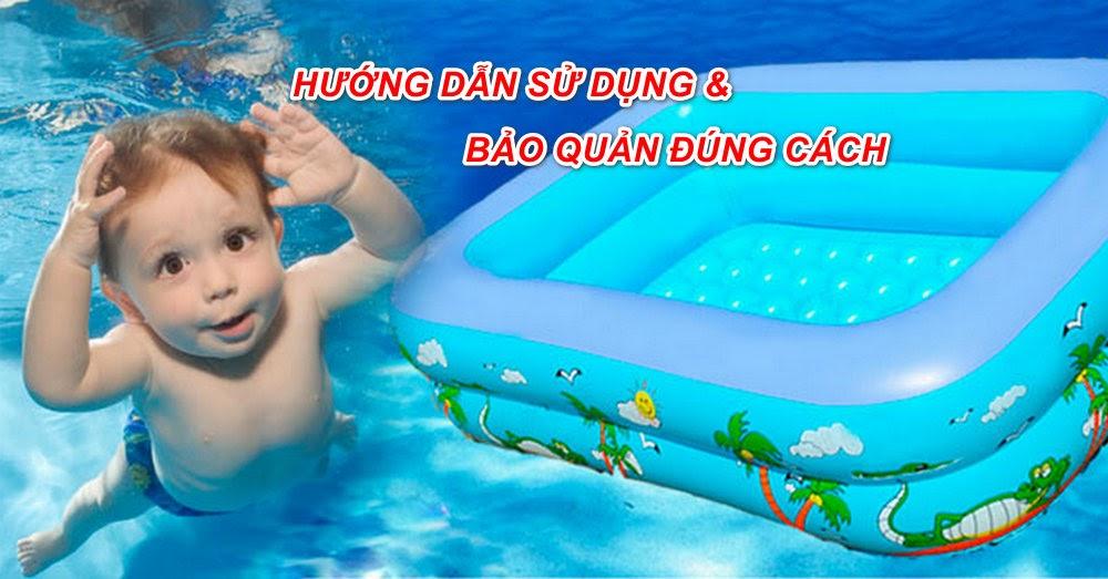 Hướng dẫn sử dụng bể bơi cho bé và bảo quản đúng cách