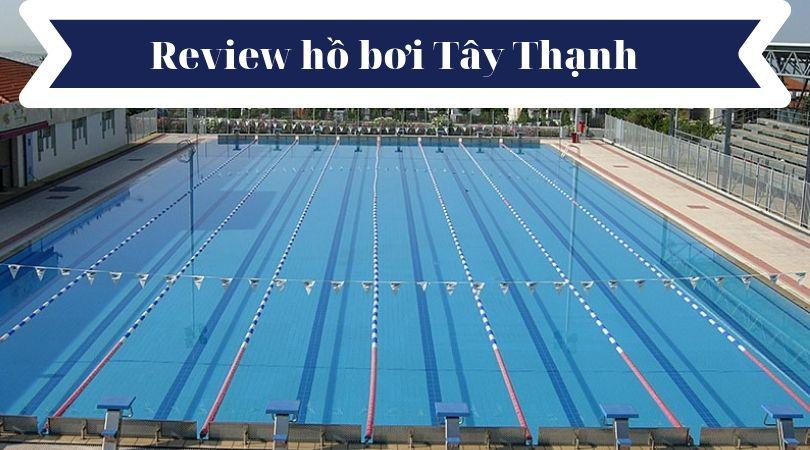 Review Hồ Bơi Tây Thạnh Quận Tân Phú TPHCM.